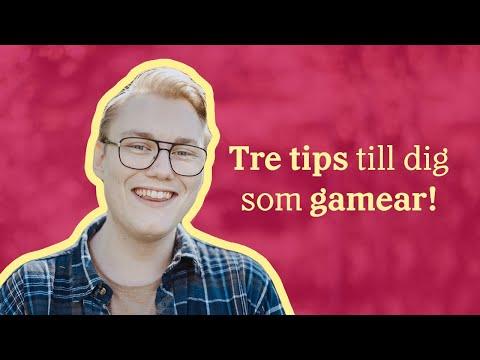 Tips till dig som gamear!