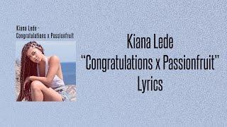 Kiana Ledé - Congratulations x Passionfruit (Lyrics)
