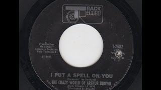 """""""I PUT A SPELL ON YOU"""" THE CRAZY WORLD OF ARTHUR BROWN TRACK 45-T 2582 P.1968 UK"""