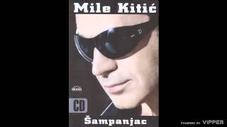 Mile Kitic - Zavodnica - (Audio 2005)