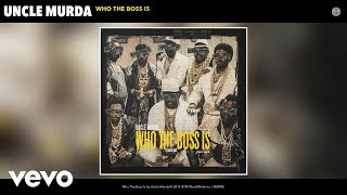 Uncle Murda - Who The Boss Is