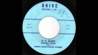 Dianne Price & The Jimmy Murchison Combo - D. P. Blues (Drive Records 829)