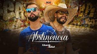 Eduardo & Rafael - Abstinência (Clipe Oficial)