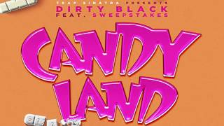 """Dirty Black """"Candyland"""" feat. Sweepstakes Prodby Zay x Cassius Jay"""
