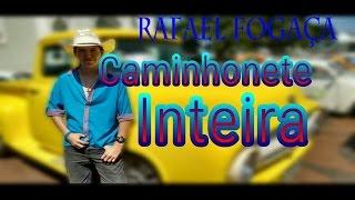 Rafael Fogaça - Caminhonete Inteira (CLIPE OFICIAL)