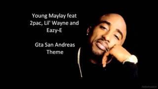 GTA San Andreas Full theme song - Young Maylay Ft. 2pac, Lil' Wayne Eazy-E