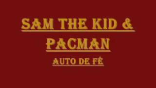 Sam The Kid & Pacman - Auto de Fé