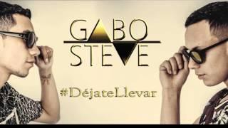 """GABO & STEVE -  """"DÉJATE LLEVAR""""  - Adelanto (Promo)"""