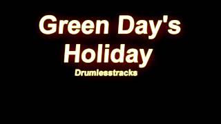 Green Day - Holiday [Drumlesstrack]