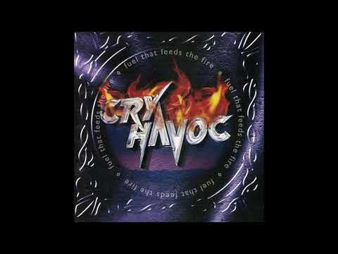 Cry Havoc-Fuel That Feeds The Fire {Full Album}