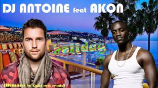 Dj Antoine feat Akon - holiday (Dimaro remix)
