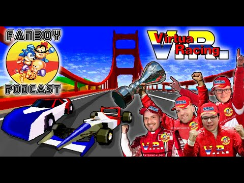 Fanboy Podcast #10: Virtua Racing