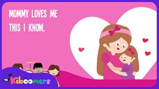 Mommy Loves Me | Love Song | Kids Songs | The Kiboomers