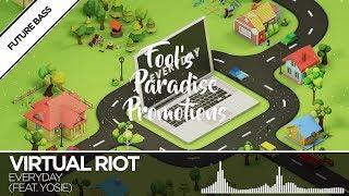 Virtual Riot - Everyday (feat. Yosie)