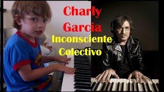 Charly Garcia Inconsciente Colectivo Piano Cover 5 años Rock Nacional Argentino