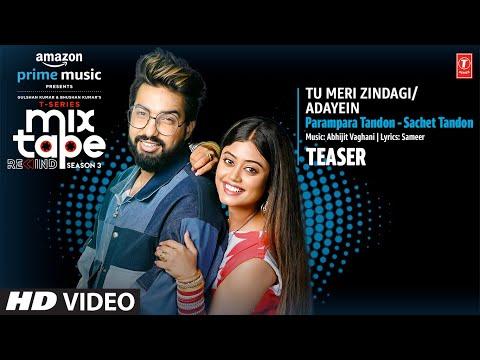 Tu Meri Zindagi/Adayein Teaser: Ep-2 | Parampara&Sachet |T-Series Mixtape Rewind Season 3|Out 7 JULY