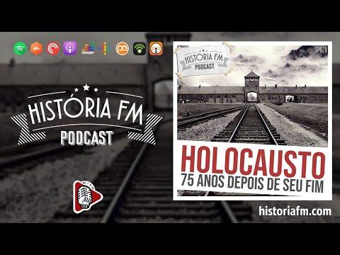 Holocausto: 75 anos depois do seu fim - História FM, episódio 20