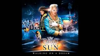 Empire Of The Sun - Walking On A Dream