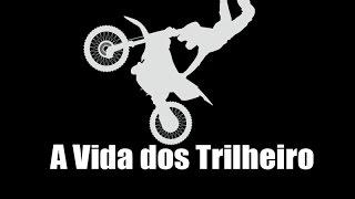 A Vida dos Trilheiros # The Life of Dirt Bikers #Resistencia2Tempos