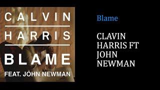 Calvin Harris FT John Newman - Blame [Lyrics][FHD]
