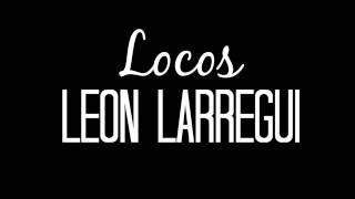 León Larregui   Locos LETRA