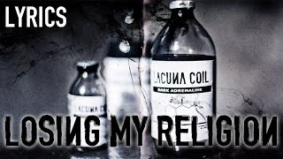 Lacuna Coil - Losing my Religion (Lyrics)