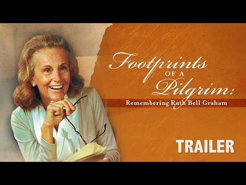 (TRAILER) Footprints of a Pilgrim - Remembering Ruth Bell Graham