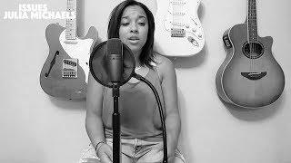 Julia Michaels: (Acapella Cover) Issues- Tessa Joy