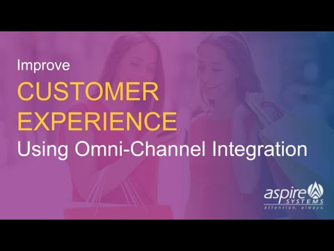 Improve Customer Experience using Omni-channel Integration