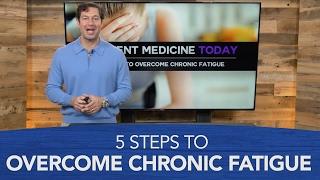 5 Steps to Overcome Chronic Fatigue