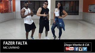 Fazer Falta - MC Livinho / Coreografia Diego Viterbo & CIA