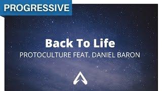 Protoculture feat. Daniel Baron - Back To Life