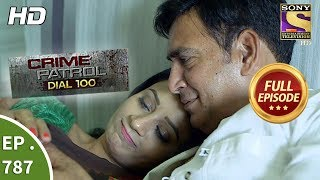 Crime Patrol Dial 100 - Ep 787 - Full Episode - 29th May, 2018 width=