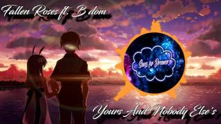Fallen Roses ft. B dom - Yours And Nobody Else's