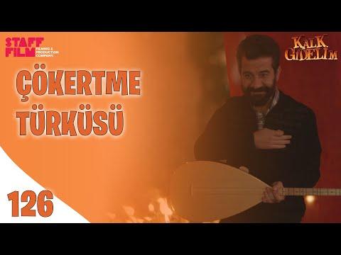 Çökertme Türküsü - Kalk Gidelim 126. Bölüm - Kerim Yağcı