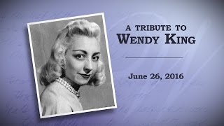 A Tribute to Wendy King width=