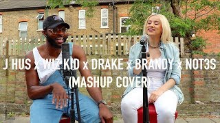 J Hus - Did You See | Brandy | WizKid & Drake | Not3s (Mashup Cover by J-Sol & Ebru Ellis)