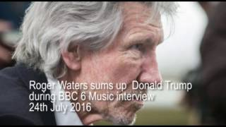 Roger Waters sums up Donald Trump during 6 Music interview