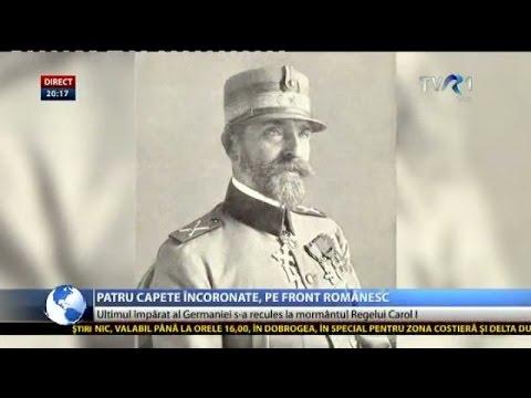 Patru capete încoronate străine au păşit pe pământ românesc, în Primul Război Mondial. Imagini rare