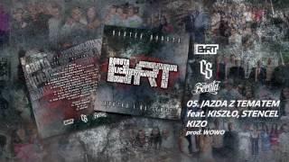 Bartek BORUTA / CS - JAZDA Z TEMATEM ft. Kiszło BRT, Stencel PPG, Kizo // Prod. WOWO.