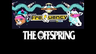 The Offspring - Have You Ever  Live @ Frequency Festival 2017