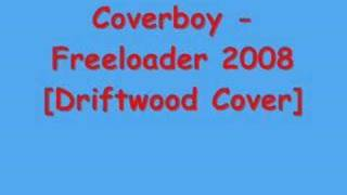 Coverboy - Freeloader 2008 [Driftwood cover]