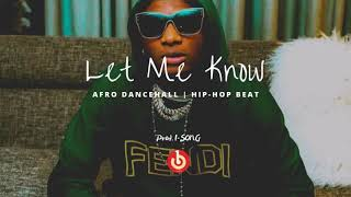 """Let Me Know"" Afro Dancehall Instrumental | Hip-Hop x Wizkid Type Beat"