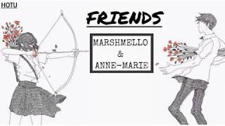 [Lyrics+Vietsub] FRIENDS - Marshmello, Anne-Marie