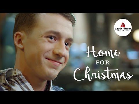 Home for Christmas: An Azusa Pacific Christmas Story
