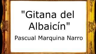 Gitana del Albaicín - Pascual Marquina Narro [Pasodoble]