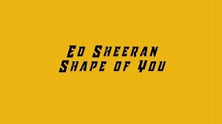 Ed-Sheeran - Shape of You Lyrics