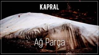Kapral - Ağ Parça