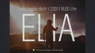 Elia - entscheide dich!