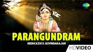 Parangundram | பரங்குன்றம் | Tamil Devotional Video | Seerkazhi S. Govindarajan | Murugan Songs